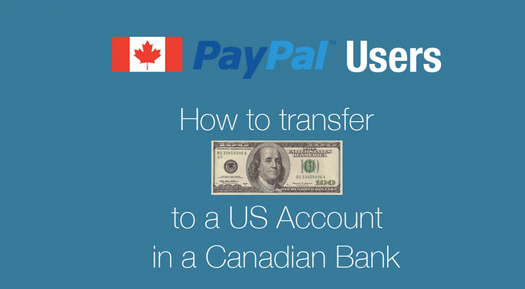How to Transfer USD from Paypal to Canadian USD Account
