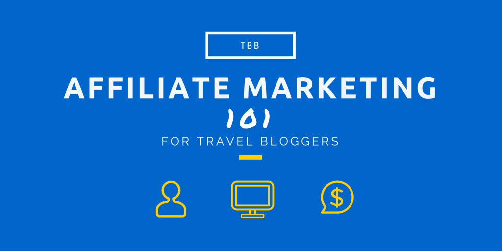 Affiliate Marketing 101 for Travel Bloggers